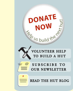 Donate Now! Help us build the next hut!